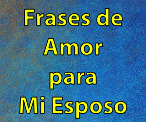 Frases De Amor Para Mi Esposo O Marido Cortas Y Bonitas