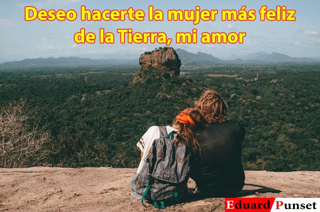 Frases de Amor para Mi Esposa : Deseo hacerte la mujer más feliz de la Tierra, mi amor