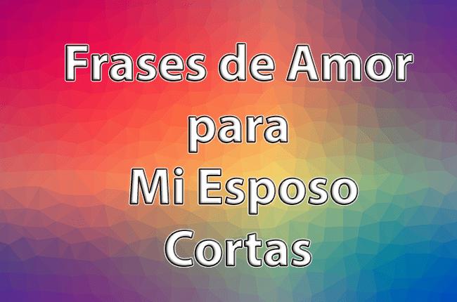 250 Frases De Amor Para Mi Esposo Cortas