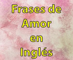 Frases De Amor En Inglés Lengua Traducida últimas 2019