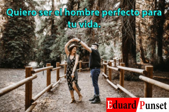 Mensajes de Amor para Mi Esposa - Quiero ser el hombre perfecto para tu vida.